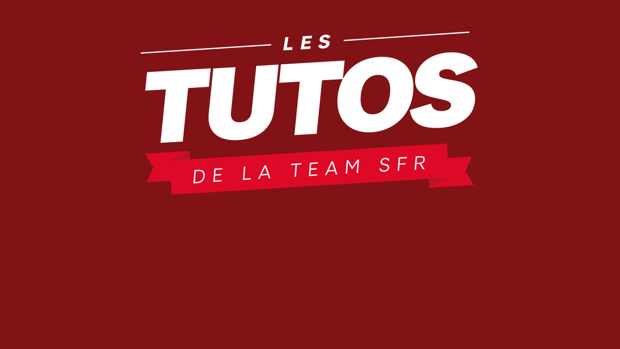 les tutos home by sfr - La boutique Home by SFR